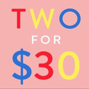 2 for $30, NO shoes SOLD separately under $20